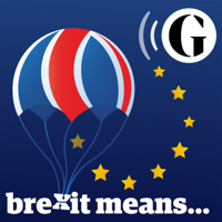 The Guardian's Brexit Means ... podcast