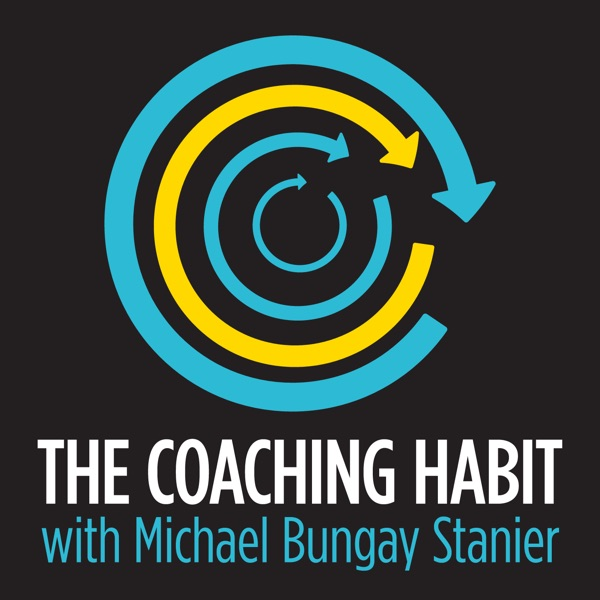 The Coaching Habit Podcast