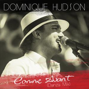 Dominique Hudson - Comme avant (Danza Mix)
