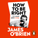 James OBrien - How To Be Right