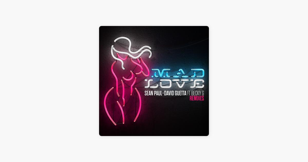 Mad Love (feat  Becky G) [Remixes] - EP by Sean Paul & David Guetta
