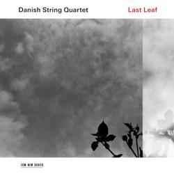 Last Leaf - Danish String Quartet Album Cover
