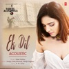 Ek Dil Acoustic From T Series Acoustics Single