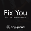 Fix You (Shortened - Originally Performed by Coldplay) [Piano Karaoke Version] - Sing2Piano