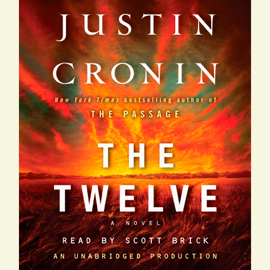 The Twelve (Book Two of The Passage Trilogy): A Novel (Unabridged) audiobook