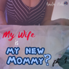 Amelia Hobbes - My Wife Is My New Mommy? Part 1: Wife Puts Husband in Diapers in Kinky ABDL Ageplay Story with Embarrassment and Naughty Fun (Unabridged) bild