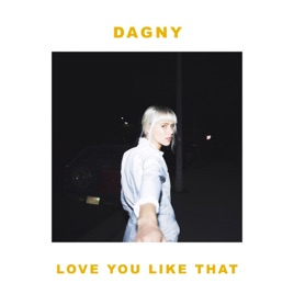 Dagny – Love You Like That – Single [iTunes Plus M4A] | iTD Music