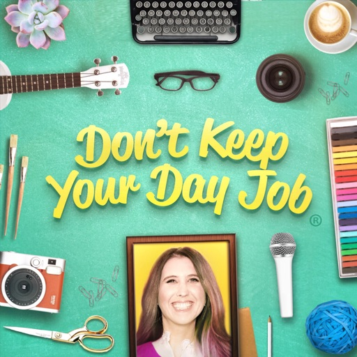 Cover image of Don't Keep Your Day Job: Make A Living Doing What You Love