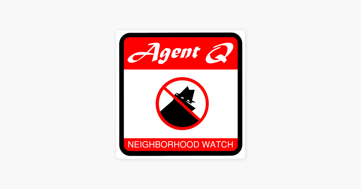 ‎Neighborhood Watch by Agent Q on iTunes