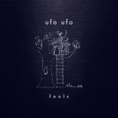 ufo ufo - Fools