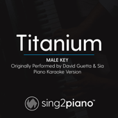 Titanium (Male Key) Originally Performed by David Guetta & Sia] [Piano Karaoke Version]