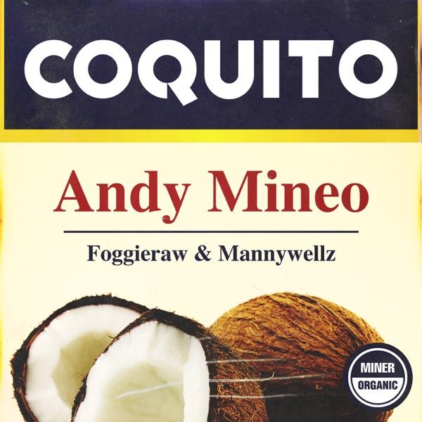 Coquito (feat. Foggieraw & Mannywellz) - Single