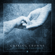 Somewhere in Your Silent Night - Casting Crowns - Casting Crowns