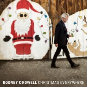 Rodney Crowell - Merry Christmas from an Empty Bed (feat. Brennen Leigh)