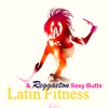 Latin Fitness & Reggaeton Sexy Butts – Sexual Motivational Workout Music for Women Fitness, Gag, Butt Lift Workout & Latin Dancing - Various Artists