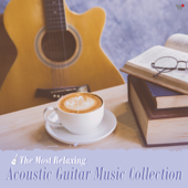 The Most Relaxing Acoustic Guitar Music Collection