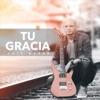 Tu Gracia - Single