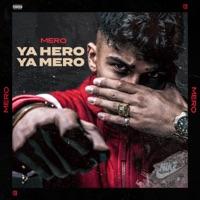 YA HERO YA MERO - MERO
