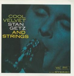 View album Stan Getz - Cool Velvet: Stan Getz And Strings