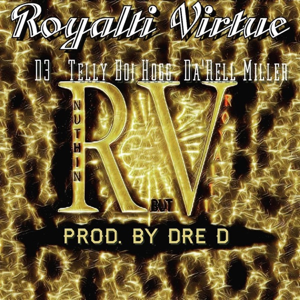 Nuthin But Royalti (feat. D3 & Telly Boi Hogg) - Single