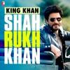 King Khan - Shah Rukh Khan