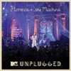 MTV Presents Unplugged 2012: Florence + the Machine (Live), Florence + the Machine