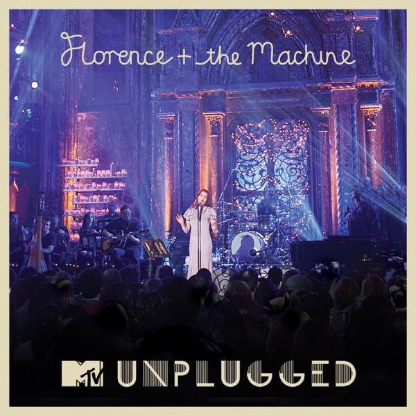 MTV Presents Unplugged 2012: Florence + the Machine (Live)
