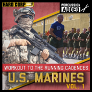 Workout to the Running Cadences U.S. Marines, Vol. 1 (Percussion Added) - U.S. Marines - U.S. Marines