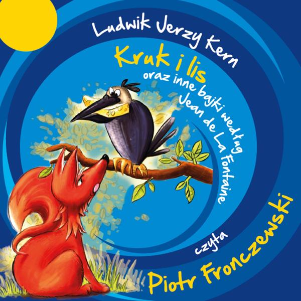Ludwik Jerzy Kern Kruk I Lis Oraz Inne Bajki Według Jean De La Fontaine By Piotr Fronczewski