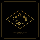 Babylon Berlin (Music from the Original TV Series)