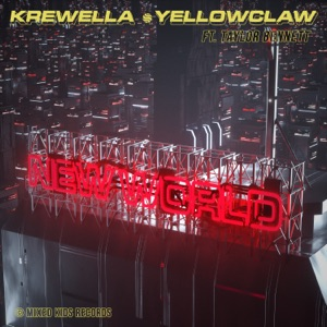 Krewella & Yellow Claw - New World feat. Taylor Bennett