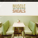 Muscle Shoals: Small Town, Big Sound - Various Artists