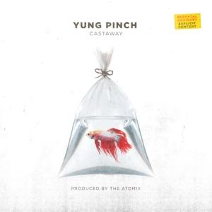 Yung Pinch - Castaway