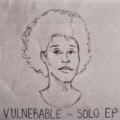 Vulnerable (Solo EP)