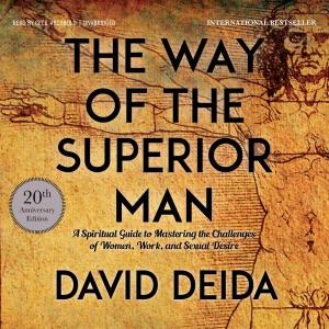 The Way of the Superior Man (Unabridged) - David Deida audiobook, mp3