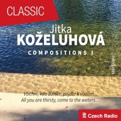 Jitka Koželuhová: Compositions I