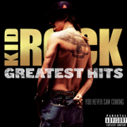 Greatest Hits: You Never Saw Coming - Kid Rock - Kid Rock