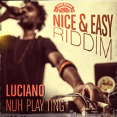 Luciano - Nuh Play Ting