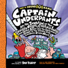 Captain Underpants and the Invasion of the Incredibly Naughty Cafeteria Ladies from Outer Space: Captain Underpants #3 - Dav Pilkey