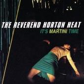The Reverend Horton Heat - It's Martini Time