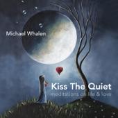Michael Whalen - Almost Touching Heaven