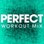 Perfect (Workout Mix)