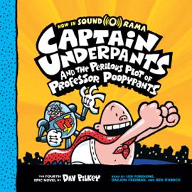 Captain Underpants and the Perilous Plot of Professor Poopypants: Captain Underpants, Book 4 (Unabridged) audiobook