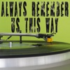 Vox Freaks - Always Remember Us This Way (From