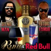 Rum & Redbull - Beenie Man & Future Fambo
