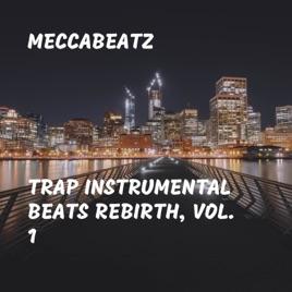 Trap Instrumental Beats Rebirth, Vol  1 by MeccaBeatz