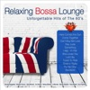 Relaxing Bossa Lounge: Unforgettable Hits of the 60's