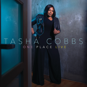 Tasha Cobbs Leonard - One Place Live
