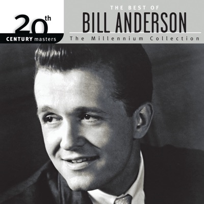 The Best of Bill Anderson - The Millennium Collection - Bill Anderson