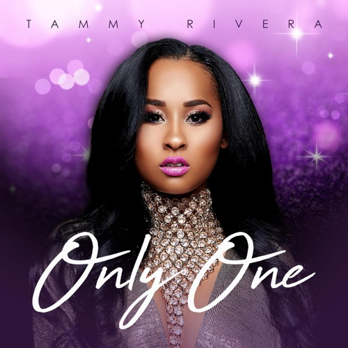 Tammy Rivera - Only One